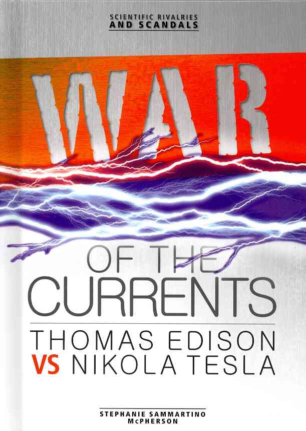War of the Currents By McPherson, Stephanie Sammartino