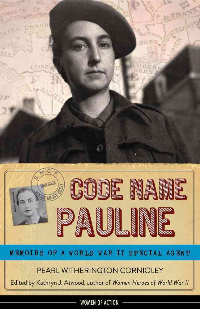 Code Name Pauline By Cornioley, Pearl Witherington/ Atwood, Kathryn J. (EDT)